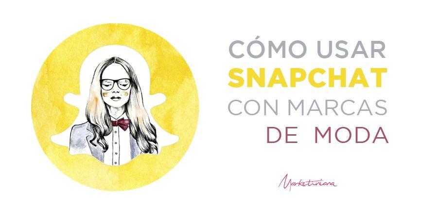 como-usar-snapchat-para-marcas-o-blogs-de-moda-Marketiniana-Portada.jpg