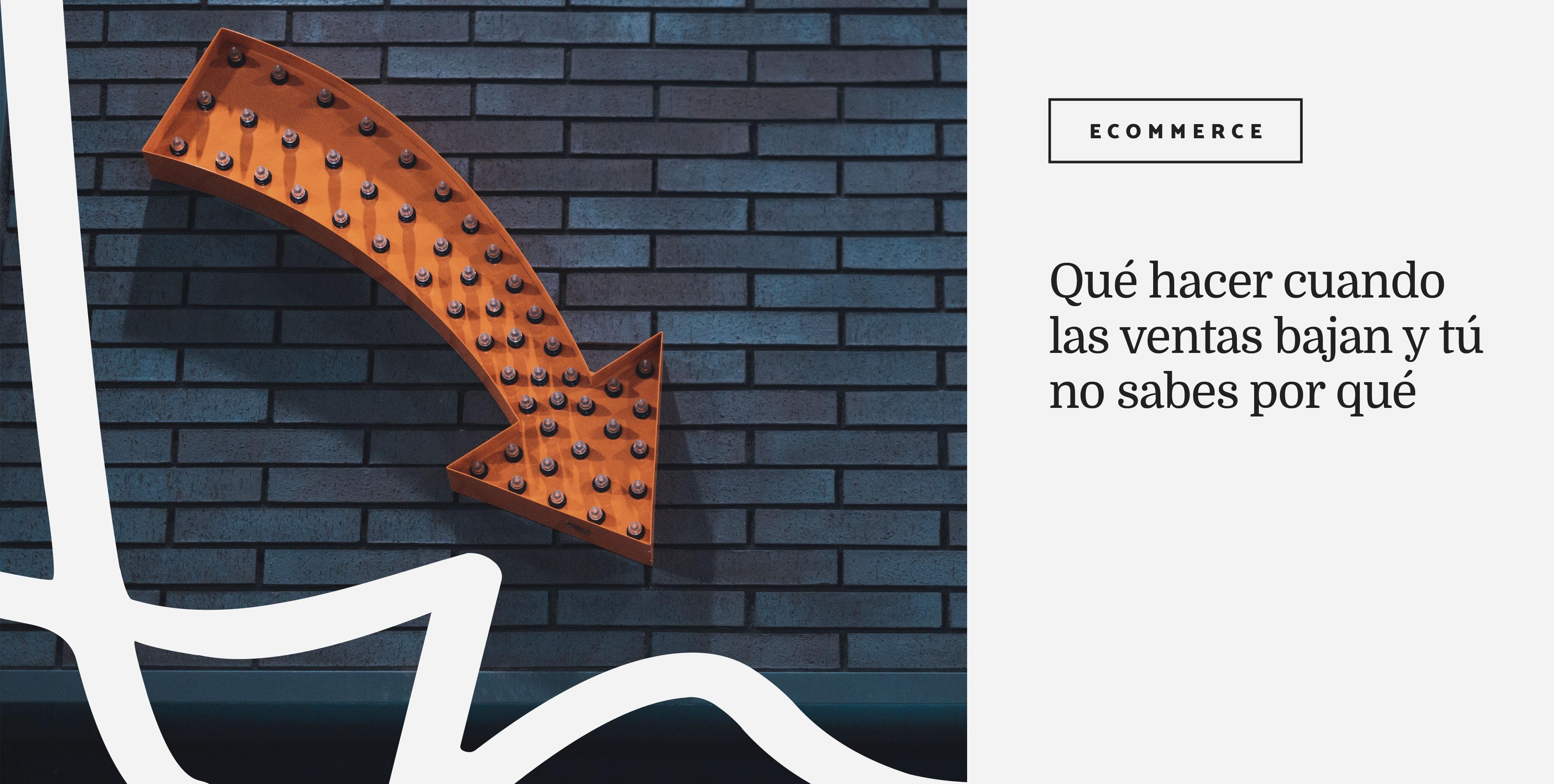 que-hacer-cuando-las-ventas-de-tu-ecommerce-bajan-Ana-Diaz-del-Rio-Portada.jpg