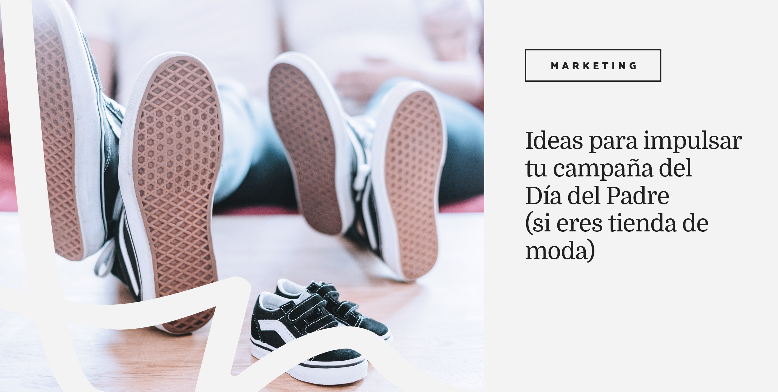 ideas-de-Marketing-Dia-del-padre-ecommerce-moda-Ana-Diaz-del-Rio-consultora.jpg
