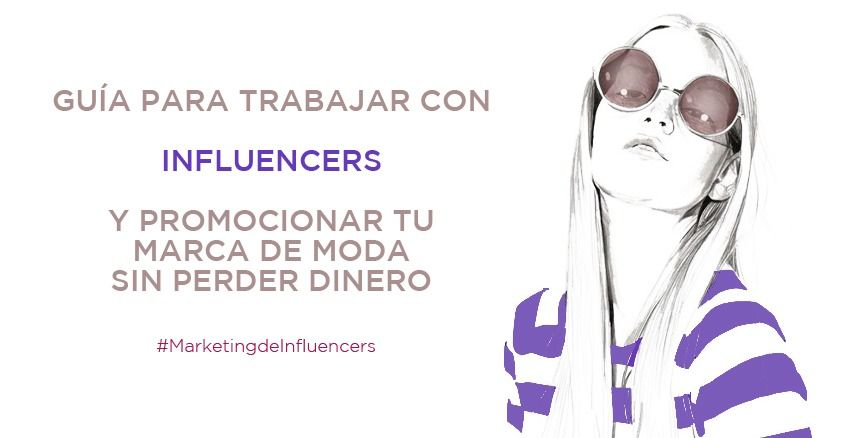 como-trabajar-con-influencers-en-moda-marketiniana.portada.jpg